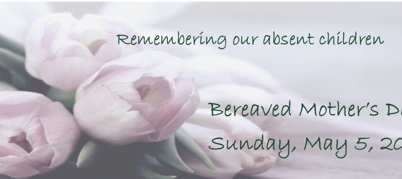 Bereaved Mother's Day